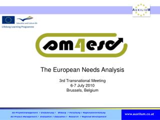 The European Needs Analysis 3rd Transnational Meeting 6-7 July 2010 Brussels, Belgium