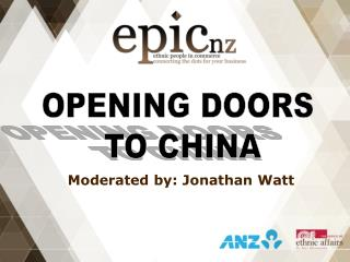 OPENING DOORS  TO CHINA