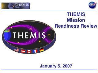THEMIS  Mission  Readiness Review