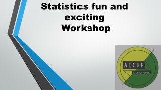 Statistics fun and exciting Workshop