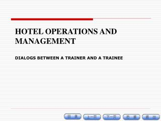 HOTEL OPERATIONS AND MANAGEMENT DIALOGS BETWEEN A TRAINER AND A TRAINEE