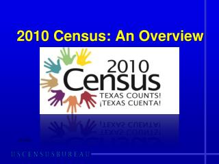 2010 Census: An Overview