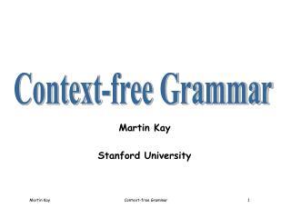 Martin Kay Stanford University