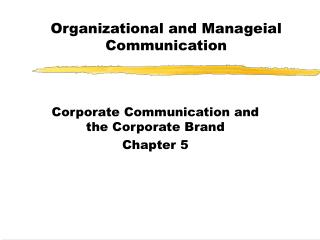 Organizational and Manageial Communication
