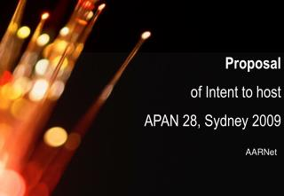 Proposal  of Intent to host  APAN 28, Sydney 2009