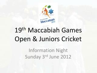 19 th  Maccabiah Games Open & Juniors Cricket