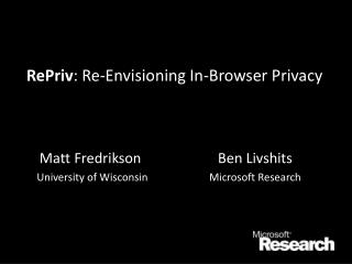 RePriv: Re-Envisioning In-Browser Privacy