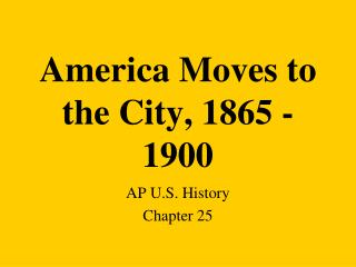 America Moves to the City, 1865 - 1900