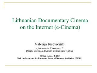 Lithuanian Documentary Cinema on the Internet (e-Cinema)