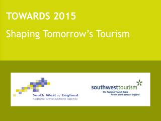 TOWARDS 2015 Shaping Tomorrow's Tourism