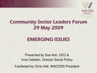 Community Sector Leaders Forum 29 May 2009 EMERGING ISSUES
