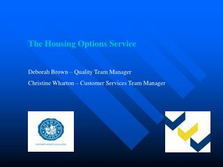 The Housing Options Service Deborah Brown – Quality Team Manager