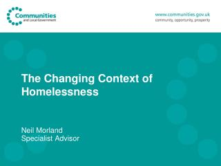 The Changing Context of  Homelessness
