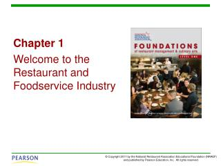 Chapter 1 Welcome to the Restaurant and Foodservice Industry