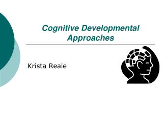 Cognitive Developmental Approaches