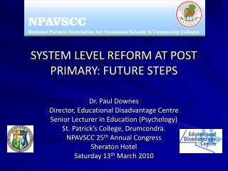 SYSTEM LEVEL REFORM AT POST PRIMARY: FUTURE STEPS