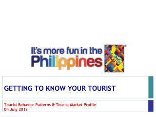 GETTING TO KNOW YOUR TOURIST