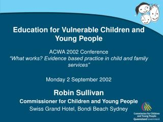 Education for Vulnerable Children and Young People ACWA 2002 Conference
