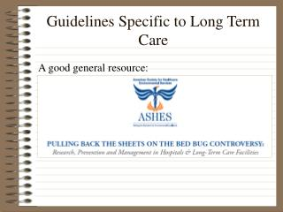 Guidelines Specific to Long Term Care