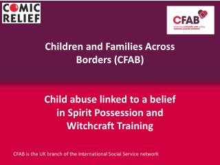 CFAB is the UK branch of the International Social Service network