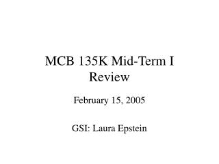 MCB 135K Mid-Term I Review