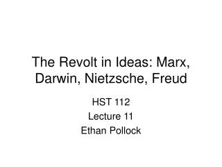 The Revolt in Ideas: Marx, Darwin, Nietzsche, Freud