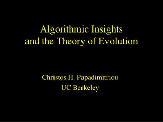 Algorithmic Insights and the Theory of Evolution