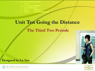 Unit Ten Going the Distance