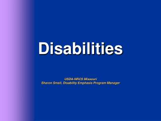 Disabilities USDA-NRCS Missouri Sharon Small, Disability Emphasis Program Manager
