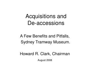 Acquisitions and De-accessions