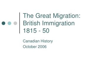 The Great Migration: British Immigration 1815 - 50