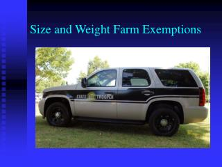 Size and Weight Farm Exemptions