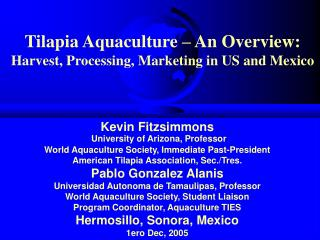 Tilapia Aquaculture – An Overview:  Harvest, Processing, Marketing in US and Mexico