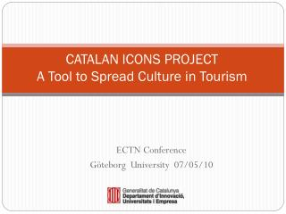 CATALAN ICONS PROJECT  A Tool to Spread Culture in Tourism