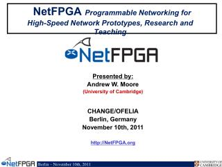 NetFPGA  Programmable Networking for  High-Speed Network Prototypes, Research and Teaching