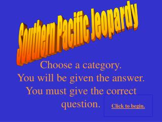 Southern Pacific Jeopardy