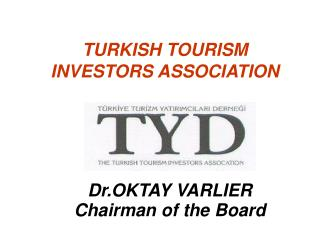 TURKISH TOURISM INVESTORS ASSOCIATION