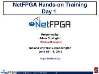 NetFPGA Hands-on Training Day 1