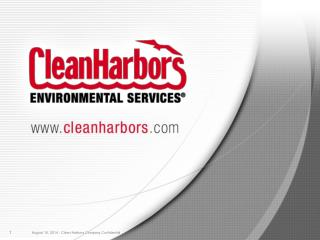 August 16, 2014  - Clean Harbors Company Confidential