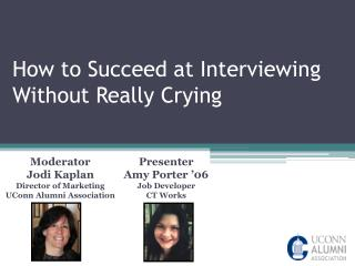 How to Succeed at Interviewing Without Really Crying
