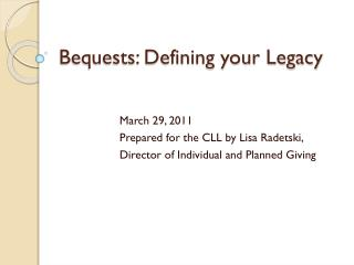 Bequests: Defining your Legacy