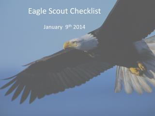 Eagle Scout Checklist January  9 th  2014