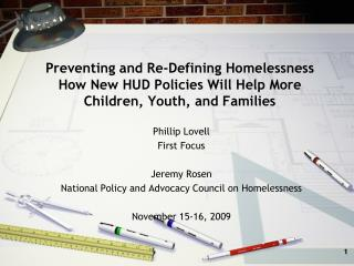 Preventing and Re-Defining Homelessness How New HUD Policies Will Help More Children, Youth, and Families