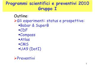 Programmi scientifici e preventivi 2010 Gruppo I