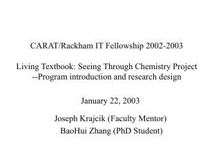 January 22, 2003 Joseph Krajcik (Faculty Mentor)  BaoHui Zhang (PhD Student)