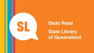 Dads Read State Library of Queensland