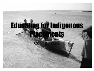 Educating for Indigenous Placements