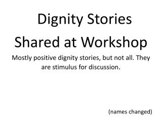 Dignity Stories Shared at Workshop