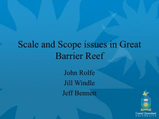 Scale and Scope issues in Great Barrier Reef