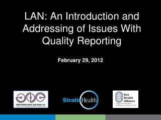LAN: An Introduction and Addressing of Issues With Quality Reporting